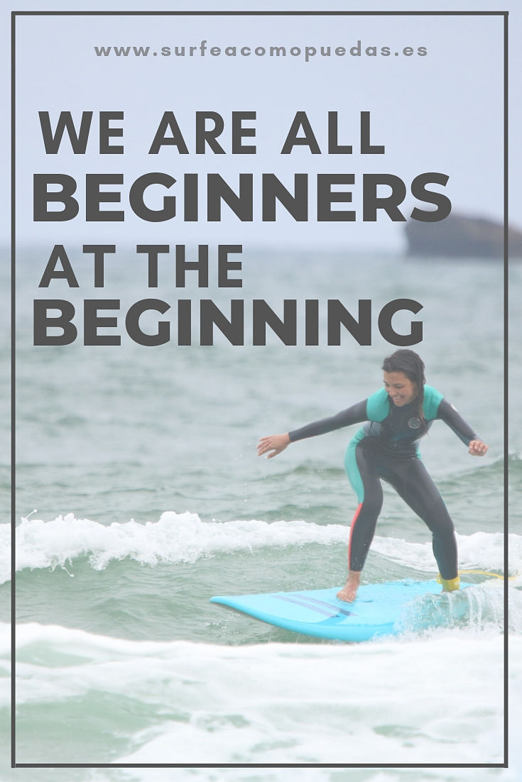 "Frases de surf ""we are all beginners at the beginning"""